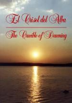 EL CRISOL DEL ALBA - Las nueve encrucijadas del iniciado
