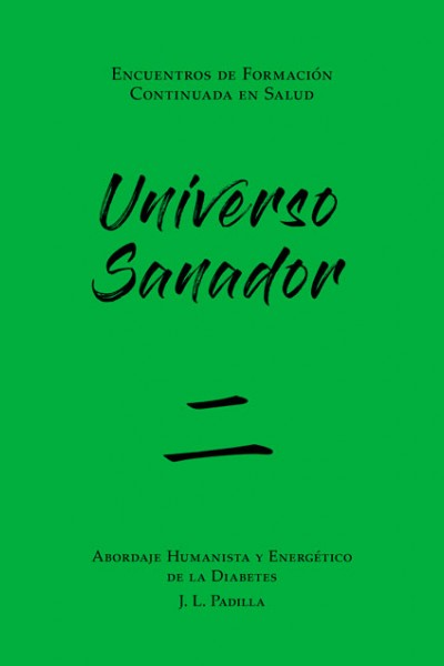 UNIVERSO SANADOR 二 (2) Abordaje Humanista y Energético de la Diabetes
